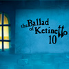 The Ballad of Ketinetto 10 hra